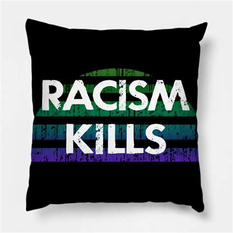 Racism kills. Stand for equality. End violence, brutality ...