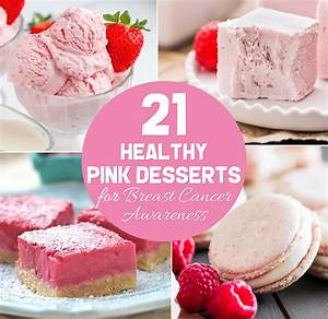Desserts With Benefits 21 Healthy Pink Desserts for Breast ...