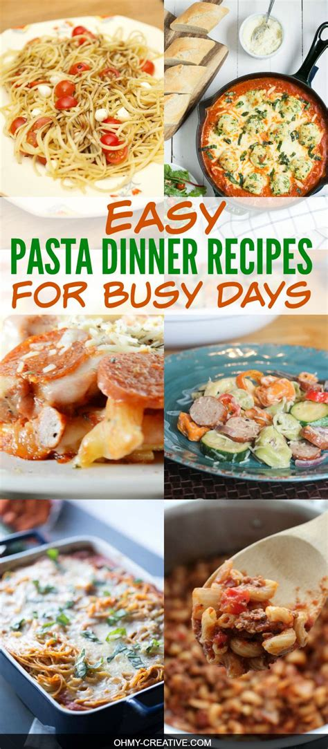 easy recipes for one easy pasta dinner recipes oh my creative