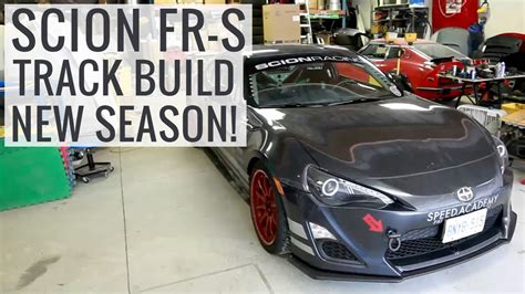 season scion fr  track build ep youtube