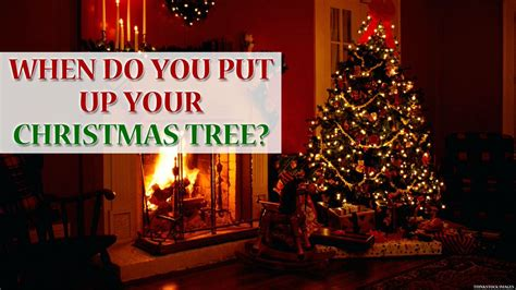 top 28 when should you put up your christmas decorations