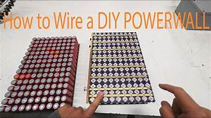 How To Wire A Diy Tesla 18650 Powerwall