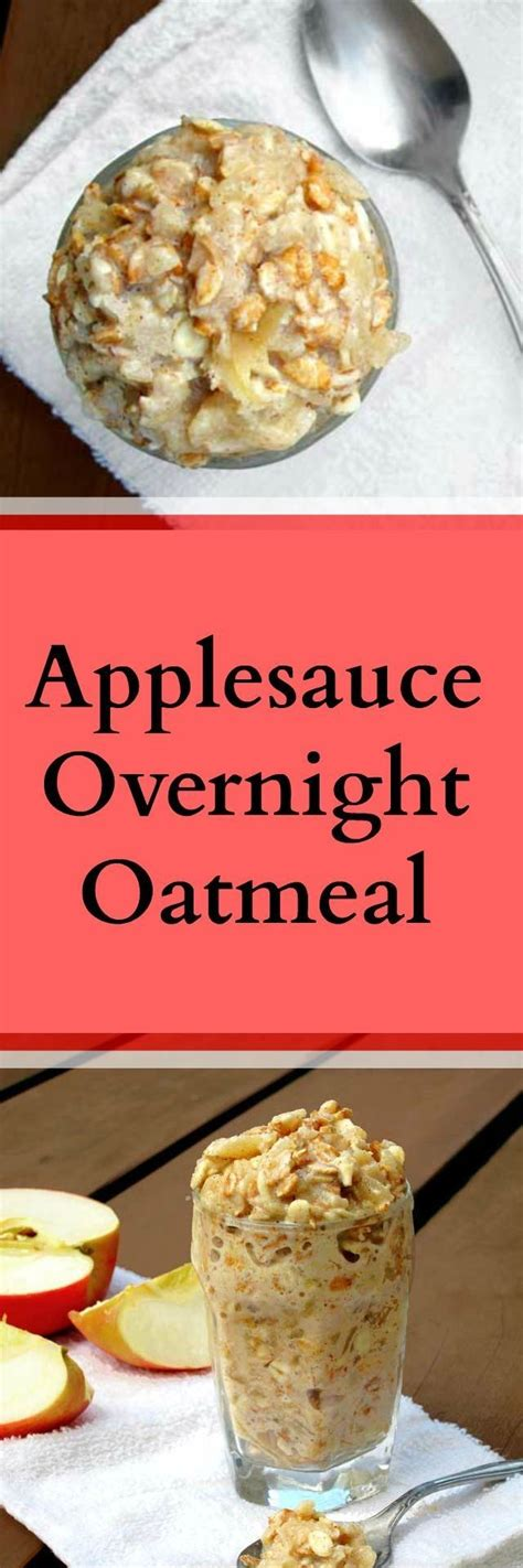 How to make overnight oats in 6 amazing flavors! Applesauce Overnight Oatmeal | Recipe | Breakfast, Food recipes, Oatmeal recipes