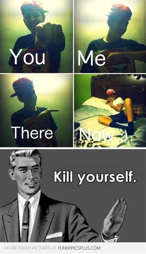 Kill Your Self Meme - kill memes image memes at relatably com