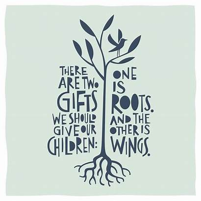 Roots Wings Give Gifts Children There Should