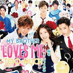 My Brother Loves Me Too Much Vostfr : my brother loves me too much 2017 subtitle indonesia ~ Maxctalentgroup.com Avis de Voitures