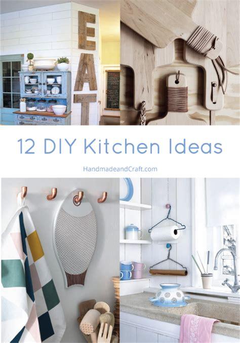 diy ideas for kitchen 12 diy kitchen ideas