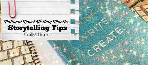 Storytelling Tips For Novel Writing  Crafty Chica