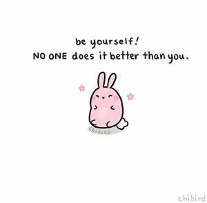 positive bunny post | Chibird, Cute quotes, Happy quotes