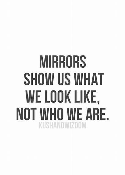 Quotes Mirror Looking Mirroring Yourself Into Inspiring