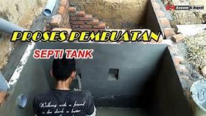 Proses Pembuatan Septic Tank Yang Baik  U0026 Benar