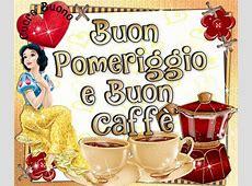 Buon Pomeriggio e Buon Caffè immagine #759 TopImmagini