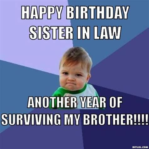 Sister In Law Meme - happy birthday brother happy birthday and sister in law meme on pinterest