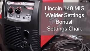 Lincoln 140 Mig Welder Settings Bonus Settings Chart