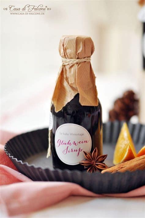 Geschenke Aus Der Kuche Weihnachten by Gl 252 Hweinsirup Rezept Verpackungsidee Diy