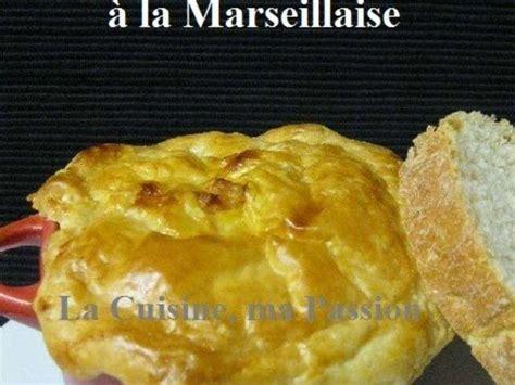 spécialité marseillaise cuisine les meilleures recettes de marseille 2