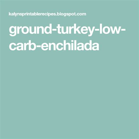 Ground turkey is super cheap so it's great for when you're feeding a family. Low-Carb Enchilada Casserole with Ground Turkey and Chiles ...