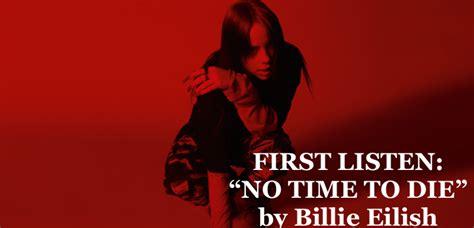 "First Listen: ""NO TIME TO DIE"" by Billie Eilish – PAUL'S ..."