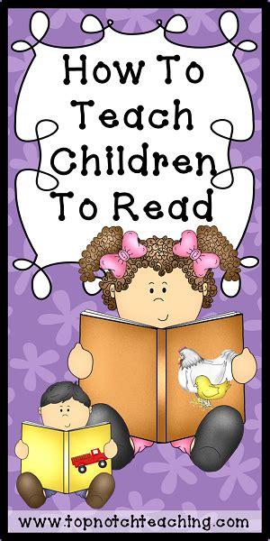 How To Teach Children To Read  Top Notch Teaching