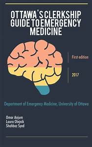 Ottawa U0026 39 S Clerkship Guide To Emergency Medicine