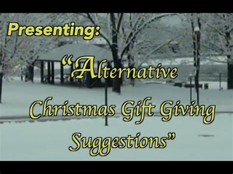 alternative christmas giving alternative gift giving suggestions