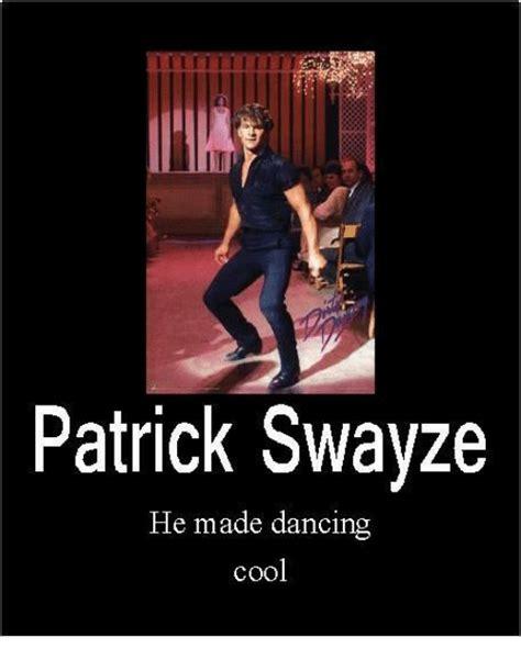 Dirty Dancing Meme - 25 best memes about patrick swayze patrick swayze memes