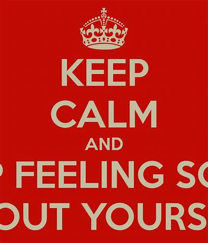 Sorry Feeling Yourself Stop Quotes Quotesgram Keep