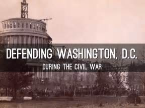 Defense Of Washington, D.C. During The Civil War by