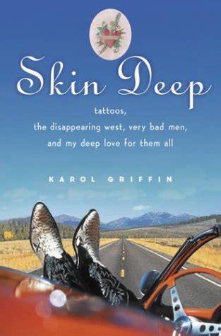 skin deep tattoos  disappearing west  bad men