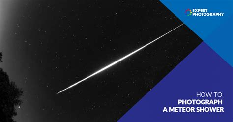 How To Photograph Meteor Shower by How To Photograph A Meteor Shower 187 Expertphotography