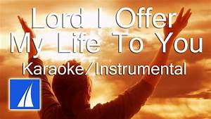 Lord  I Offer My Life To You   Instrumental