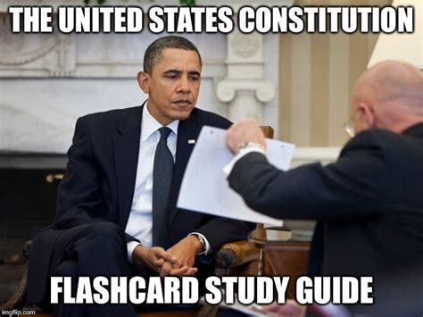 Constitution Memes - a presidential quizlet imgflip