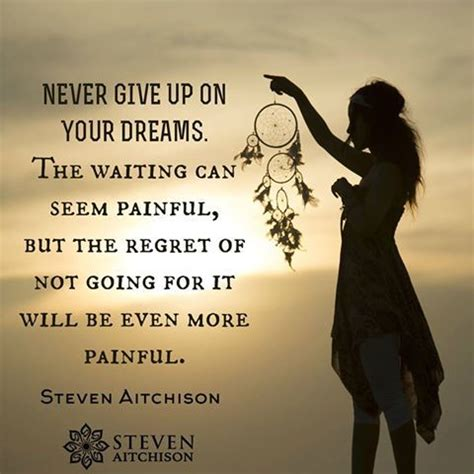 never give up on your dreams quote and for