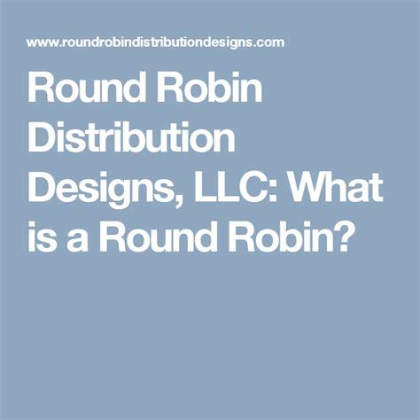 Round Robin Distribution Designs Llc What Is A Round