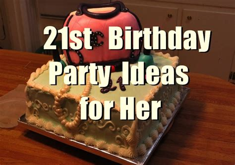 21st Birthday Party Ideas For Her You Should Keep In Mind Gift Stores Philadelphia Norwood Best Gifts For Red Wine Lovers Live Plants Online India Of Pain Quotes Horse Lover Girl Simple Guy Friends Kissimmee