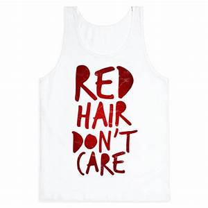 HUMAN Red Hair Don39t Care Clothing Tank