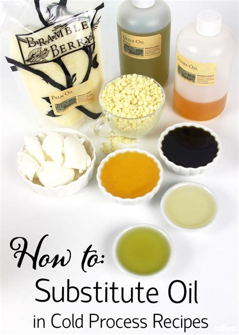How To Substitute Oil In Cold Process Recipes  Soap Queen