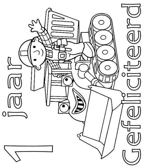 Hoera 38 Jaar Kleurplaat by N Kleurplaat Bob De Bouwer Verjaardag Bob En