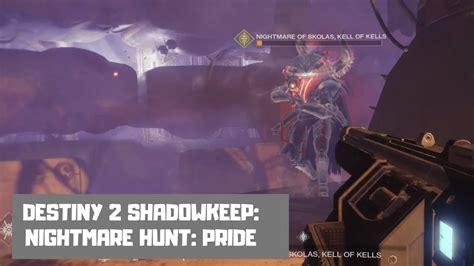 Nightmare Hunt: Pride (Skolas) | Destiny 2 Shadowkeep ...