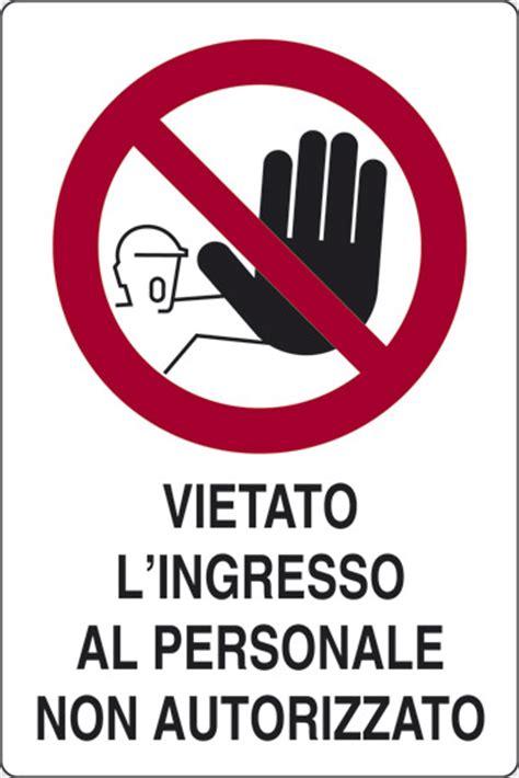 Cartello Vietato L Ingresso by Cartello Vietato L Ingresso Al Personale Non Autorizzato