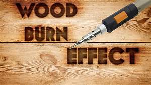 Photoshop Wood Burn Text Effect - YouTube