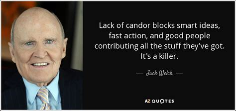 jack welch quote lack  candor blocks smart ideas fast