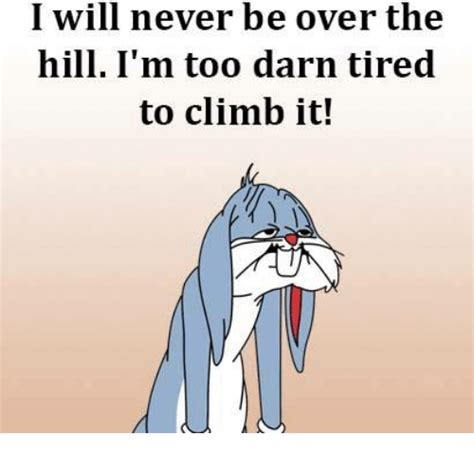 Over The Hill Meme - over the hill meme 28 images related keywords suggestions for over the hill meme over the