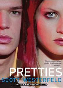 Pretties by Scott Westerfeld | Librarial Pursuits in Young ...