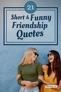 21 Short and Fu... Friendship Booze Quotes