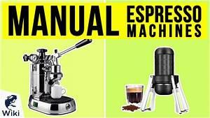 Top 9 Manual Espresso Machines Of 2020