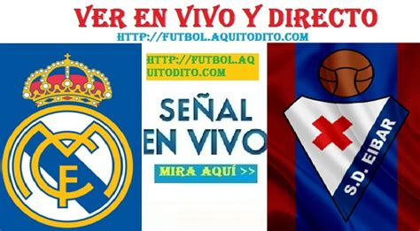 Eibar vs Real Madrid EN VIVO EN DIRECTO ONLINE LIVE ...