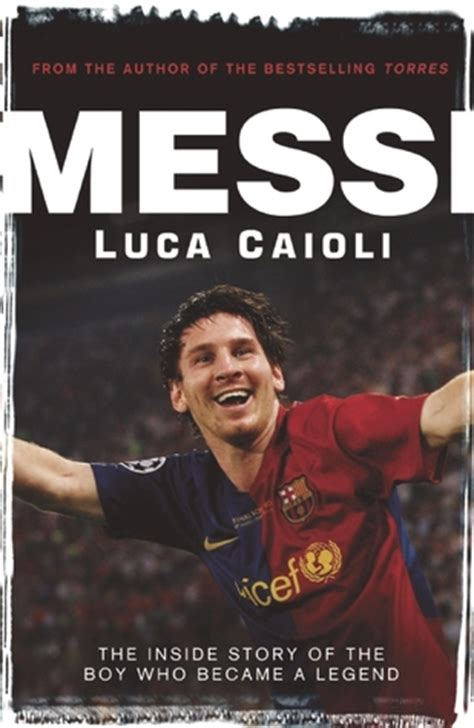 messi   story   boy    legend  luca caioli