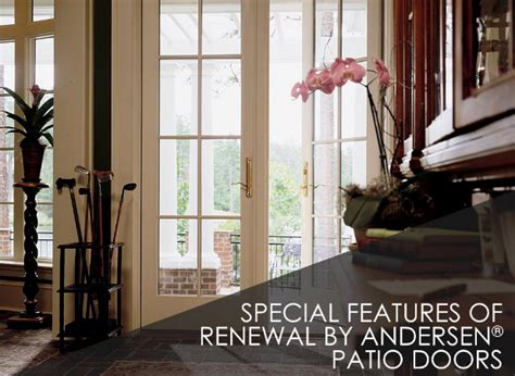 special features of renewal by andersen 174 patio doors rba