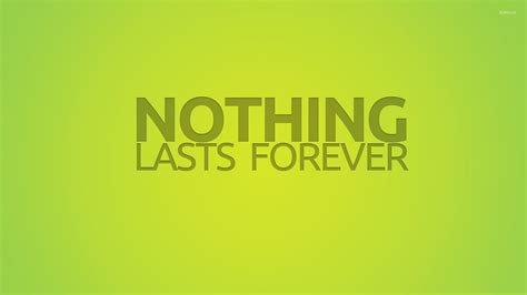 Images Of Nothing Nothing Lasts Forever Wallpaper Quote Wallpapers 52995